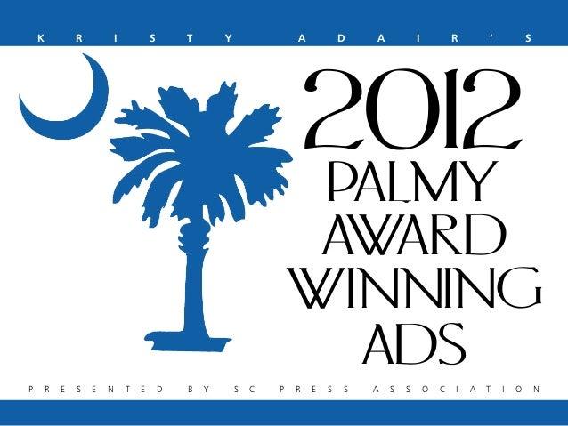 K  R  I  S  T  Y  A  D  A  I  R  '  S  2012 PALMY AWARD WINNING ADS P  R  E  S  E  N  T  E  D  B  Y  S  C  P  R  E  S  S  ...