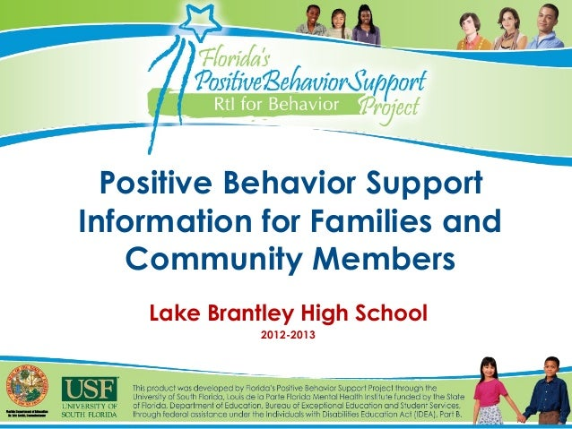 Positive Behavior SupportInformation for Families and   Community Members    Lake Brantley High School              2012-2...