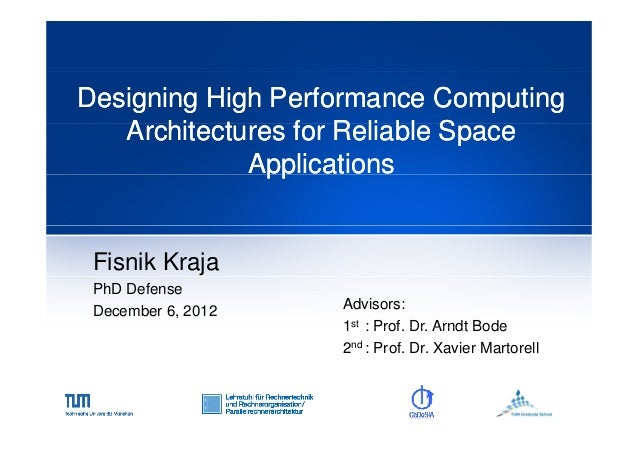 Designing High Performance Computing Architectures f Reliable S A hit t for R li bl Space Applications pp  Fisnik Kraja Ph...