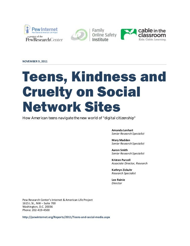 """NOVEMBER 9, 2011Teens, Kindness andCruelty on SocialNetwork SitesHow American teens navigate the new world of """"digital cit..."""