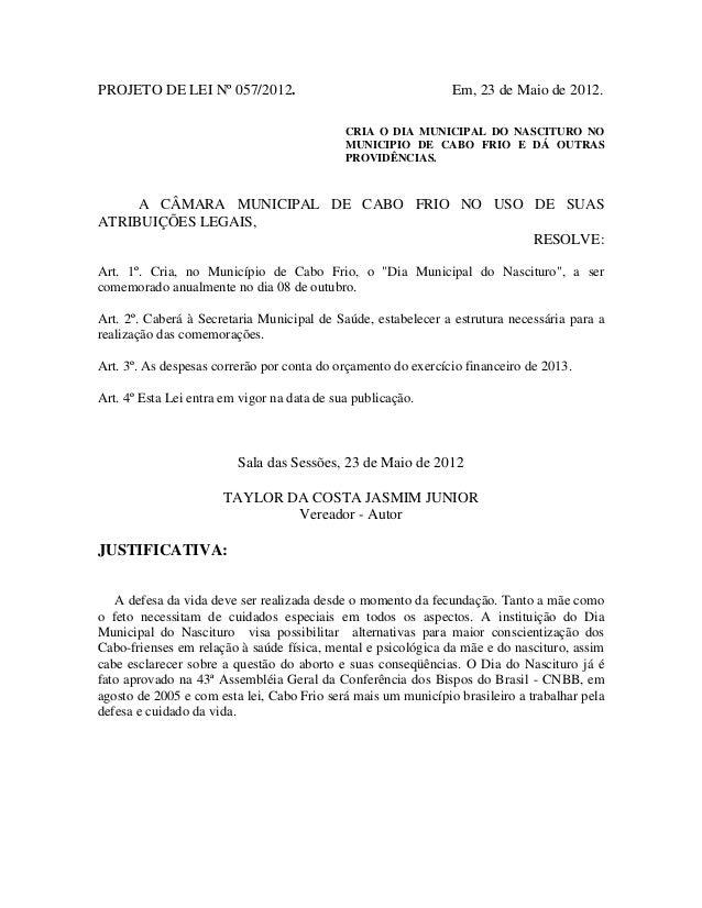 PROJETO DE LEI Nº 057/2012.  Em, 23 de Maio de 2012. CRIA O DIA MUNICIPAL DO NASCITURO NO MUNICIPIO DE CABO FRIO E DÁ OUTR...