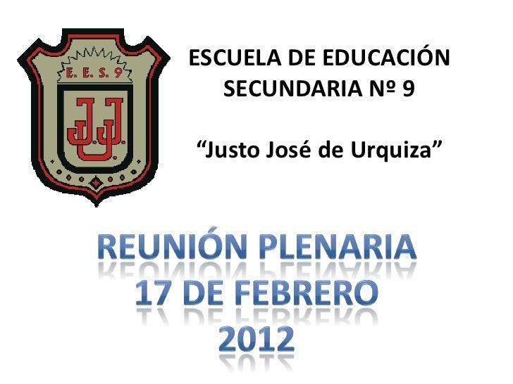 """ESCUELA DE EDUCACIÓN   SECUNDARIA Nº 9""""Justo José de Urquiza"""""""