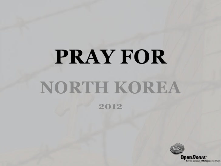 PRAY FORNORTH KOREA    2012