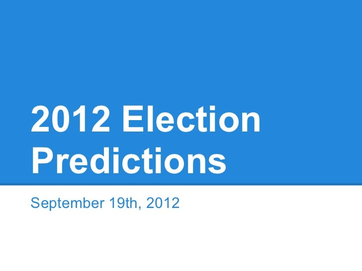 2012 ElectionPredictionsSeptember 19th, 2012