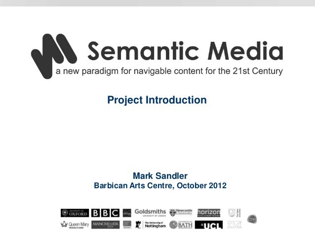 Project Introduction         Mark SandlerBarbican Arts Centre, October 2012