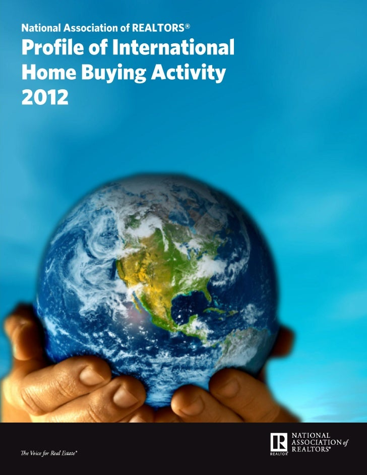 2012 Profile of International Home Buying Activity      Purchases of U.S. Real Estate by International Clients for the    ...