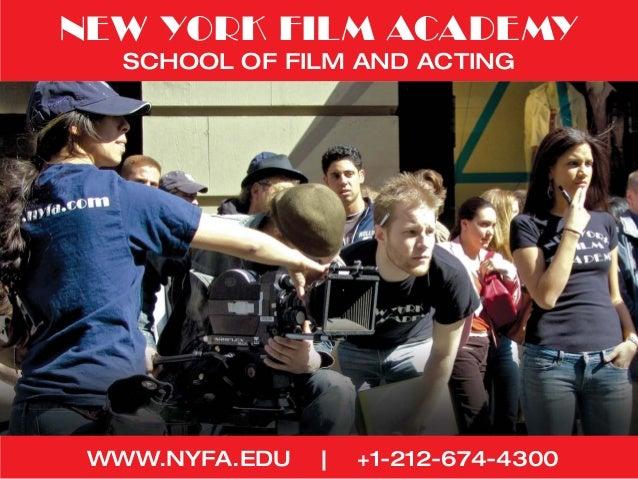 NEW YORK FILM ACADEMY School of Film AND Acting  www.NYFA.edu  |  +1-212-674-4300