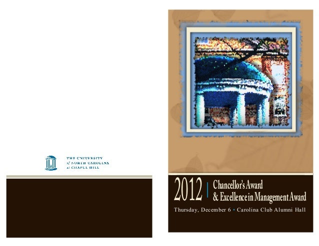 Chancellor'sAward&ExcellenceinManagementAwardThursday, December 6 • Carolina Club Alumni Hall2012