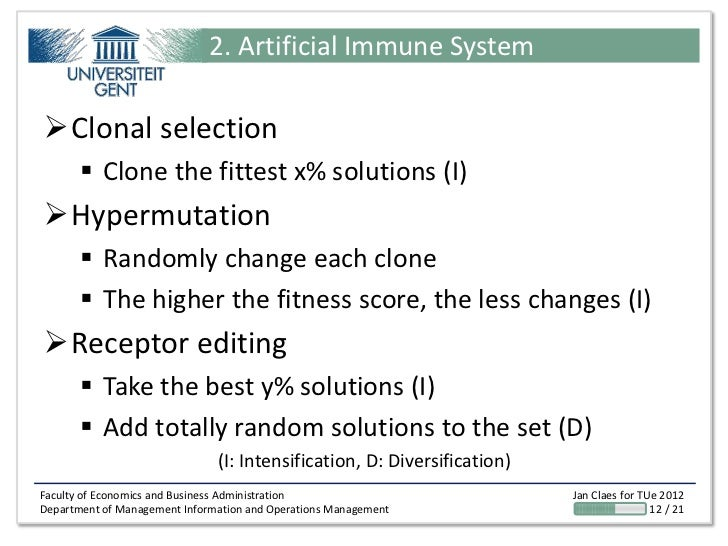 2. Artificial Immune SystemClonal selection        Clone the fittest x% solutions (I)Hypermutation        Randomly cha...