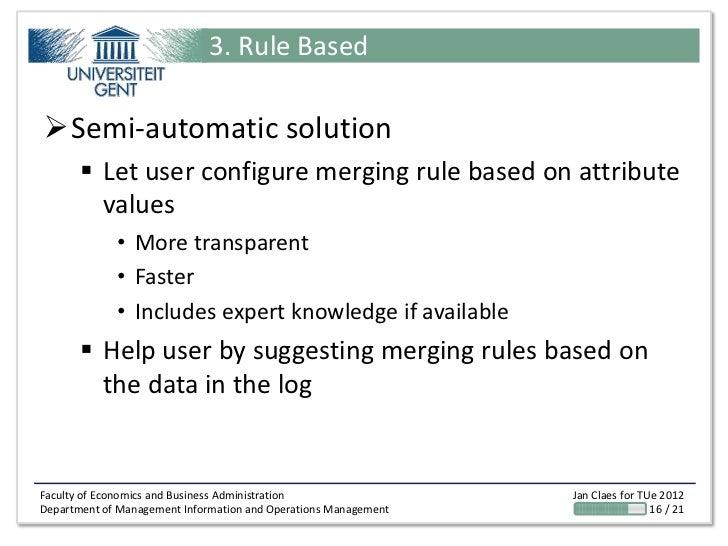 3. Rule BasedSemi-automatic solution        Let user configure merging rule based on attribute         values           ...