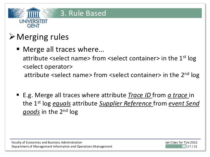 3. Rule BasedMerging rules   Merge all traces where…       attribute <select name> from <select container> in the 1st lo...