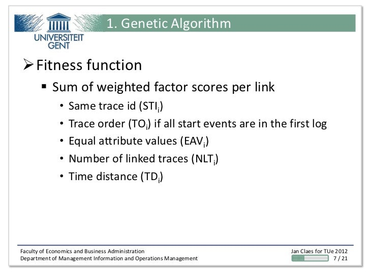 1. Genetic AlgorithmFitness function        Sum of weighted factor scores per link             •   Same trace id (STIi) ...