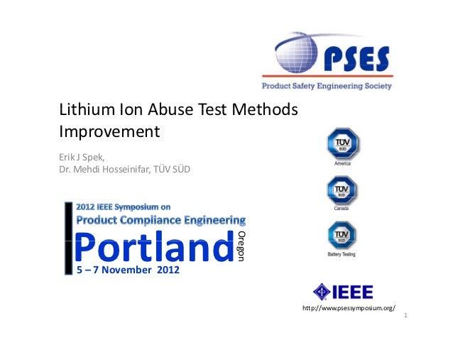 LithiumIonAbuseTestMethodsLithium Ion Abuse Test MethodsImprovementErikJSpek,Dr.MehdiHosseinifar,TÜVSÜD   Por...