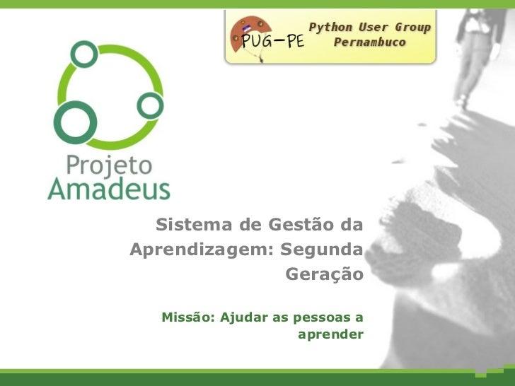 Sistema de Gestão daAprendizagem: Segunda              Geração  Missão: Ajudar as pessoas a                     aprender