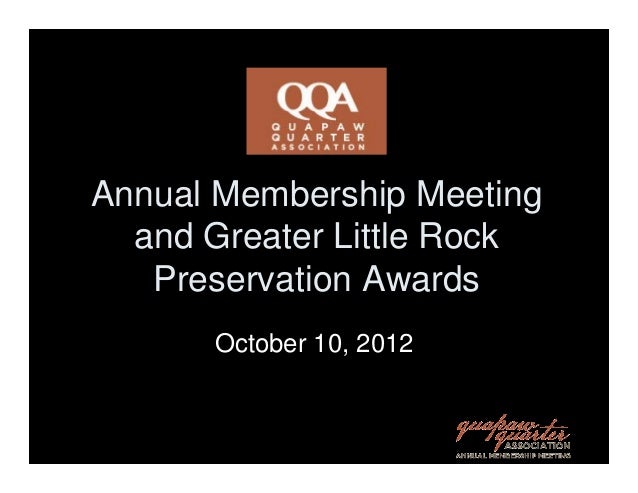 Annual Membership Meeting  and Greater Little Rock   Preservation Awards      October 10, 2012