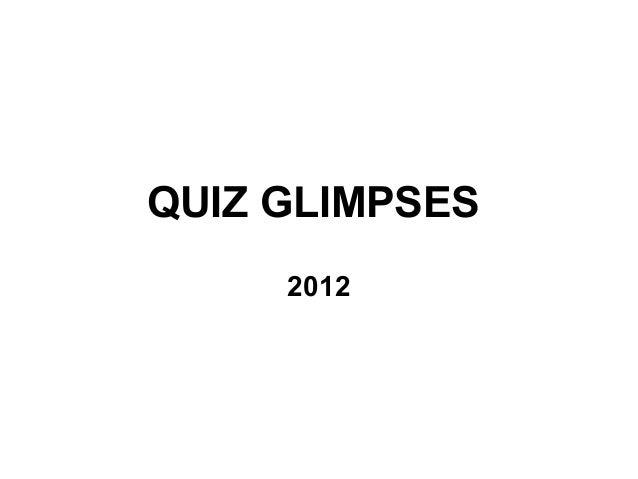 QUIZ GLIMPSES 2012
