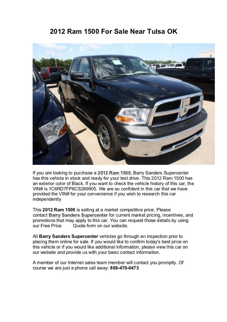 2012 Ram 1500 For Sale Near Tulsa OKIf you are looking to purchase a 2012 Ram 1500, Barry Sanders Supercenterhas this vehi...