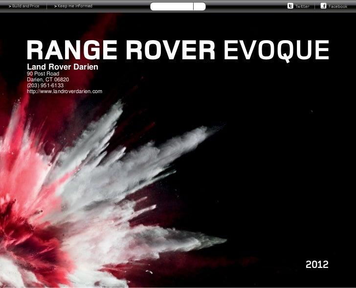 > Build and Price   > Keep me informed    Twitter   Facebook         RANGE ROVER EVOQUE         Land Rover Darien         ...