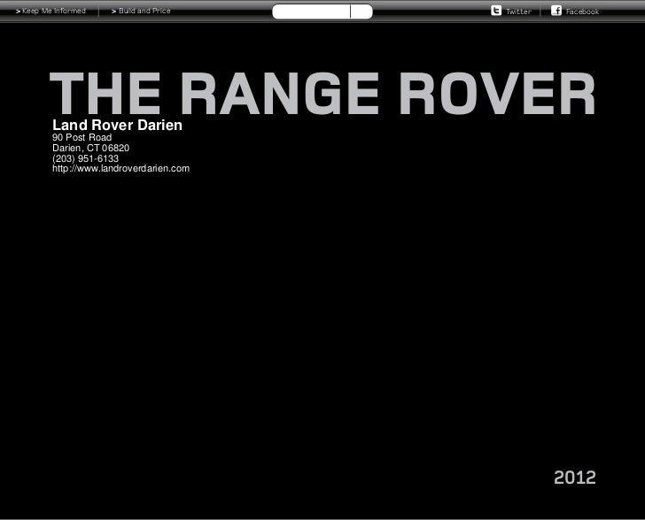 > Keep Me Informed    > Build and Price   Twitter    Facebook         Land Rover Darien         90 Post Road         Darie...
