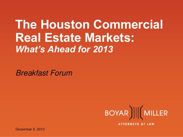 www.boyarmiller.com The Houston Commercial Real Estate Markets: What's Ahead for 2013 Breakfast Forum December 5, 2012