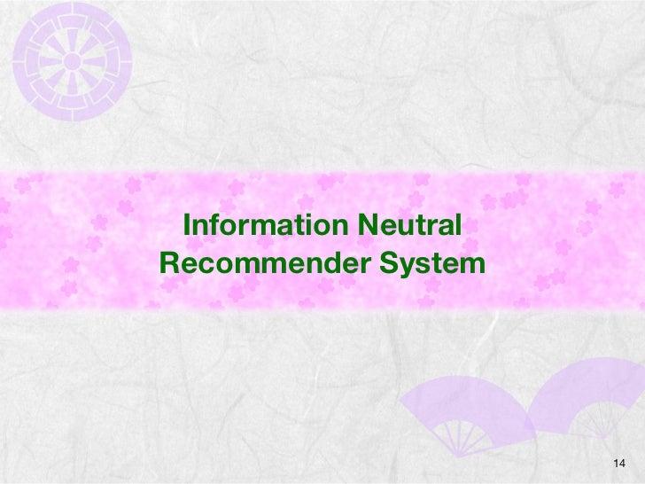 Information NeutralRecommender System                       14