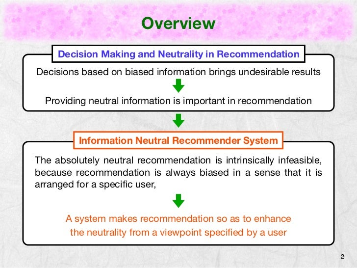 Overview     Decision Making and Neutrality in RecommendationDecisions based on biased information brings undesirable resu...