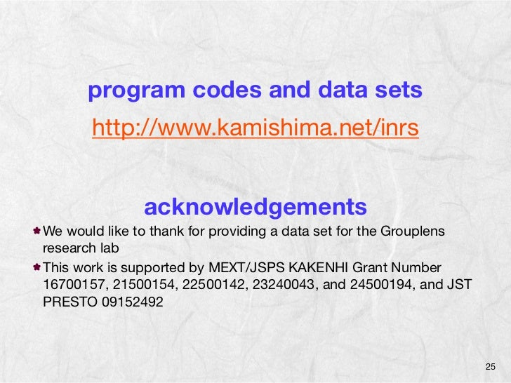 program codes and data sets       http://www.kamishima.net/inrs               acknowledgementsWe would like to thank for p...