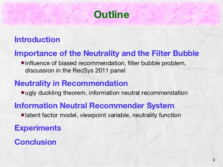 OutlineIntroductionImportance of the Neutrality and the Filter Bubble  influence of biased recommendation, filter bubble pro...
