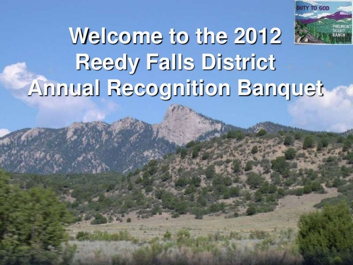 Welcome to the 2012   Reedy Falls DistrictAnnual Recognition Banquet
