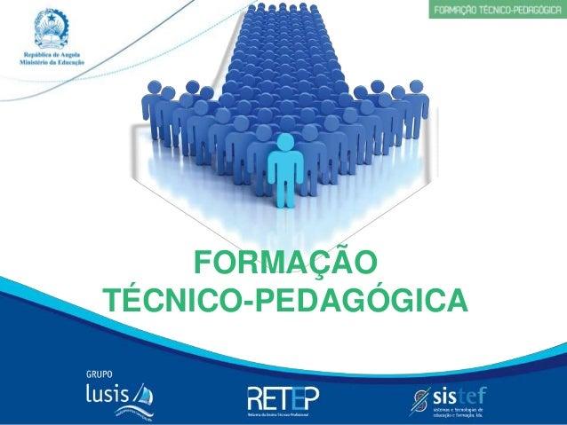 FORMAÇÃO TÉCNICO-PEDAGÓGICA