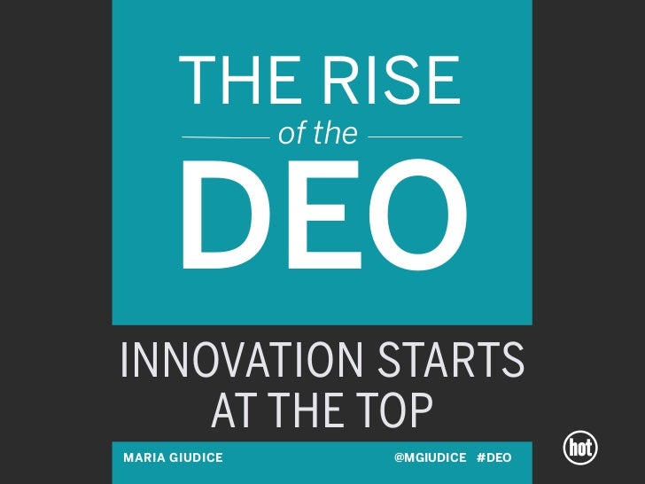 THE RISE                of the      DEOINNOVATION STARTS    AT THE TOPMARIA GIUDICE            @MGIUDICE #DEO