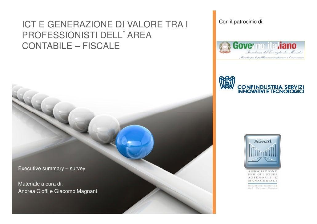 Con il patrocinio di: ICT E GENERAZIONE DI VALORE TRA I PROFESSIONISTI DELL)AREA CONTABILE – FISCALEExecutive summary – su...