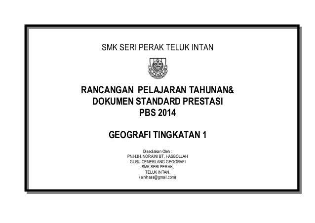 RANCANGAN PELAJARAN TAHUNAN GEOGRAFI KBSM TINGKATAN 1  SMK SERI PERAK TELUK INTAN  RANCANGAN PELAJARAN TAHUNAN& DOKUMEN ST...