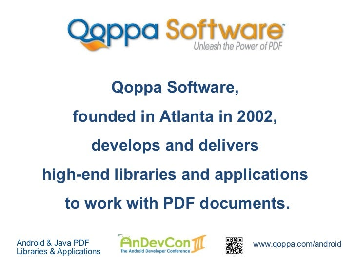 Qoppa Software,                founded in Atlanta in 2002,                     develops and delivers       high-end librar...