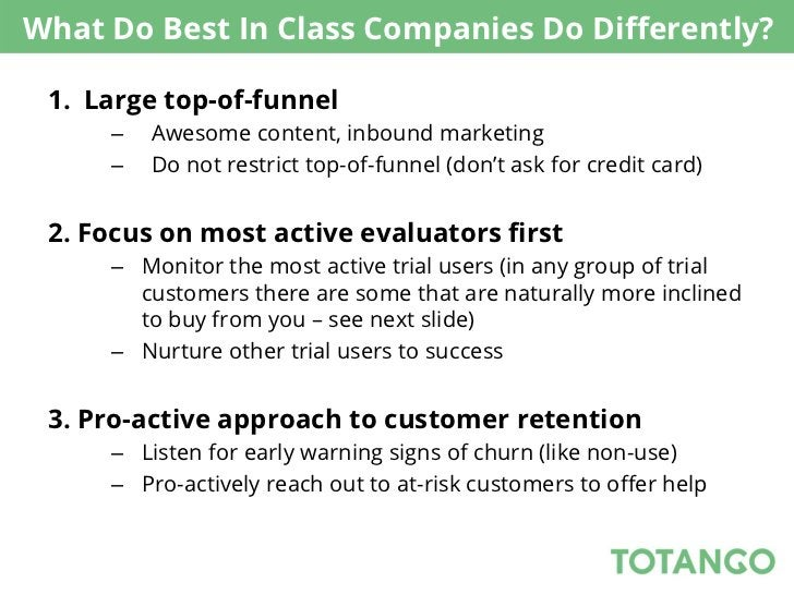 What Do Best In Class Companies Do Differently? 1. Large top-of-funnel      –   Awesome content, inbound marketing      –...