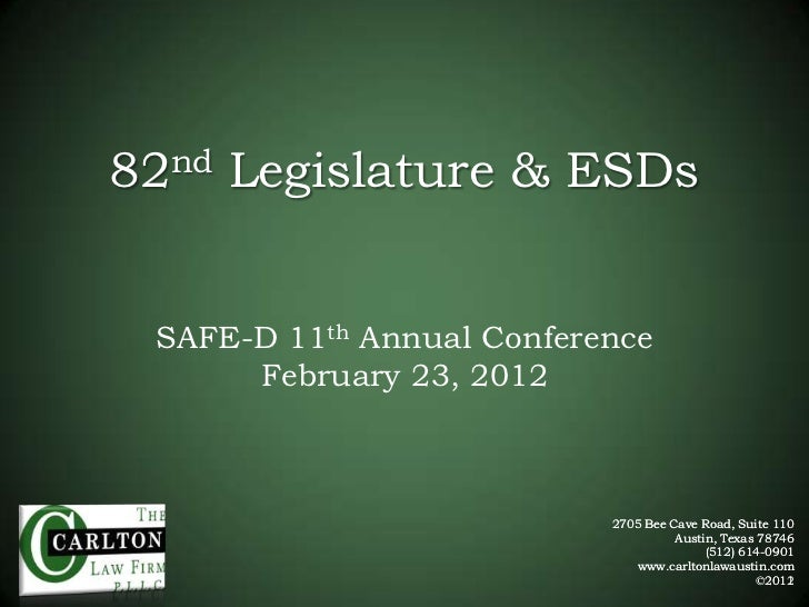 82nd Legislature & ESDs SAFE-D 11th Annual Conference      February 23, 2012                           2705 Bee Cave Road,...