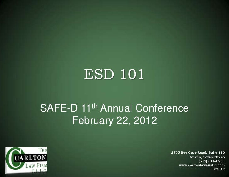 ESD 101SAFE-D 11th Annual Conference     February 22, 2012                         2705 Bee Cave Road, Suite 110          ...
