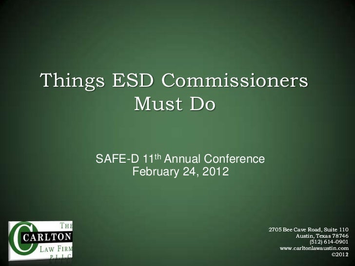 Things ESD Commissioners         Must Do    SAFE-D 11th Annual Conference         February 24, 2012                       ...