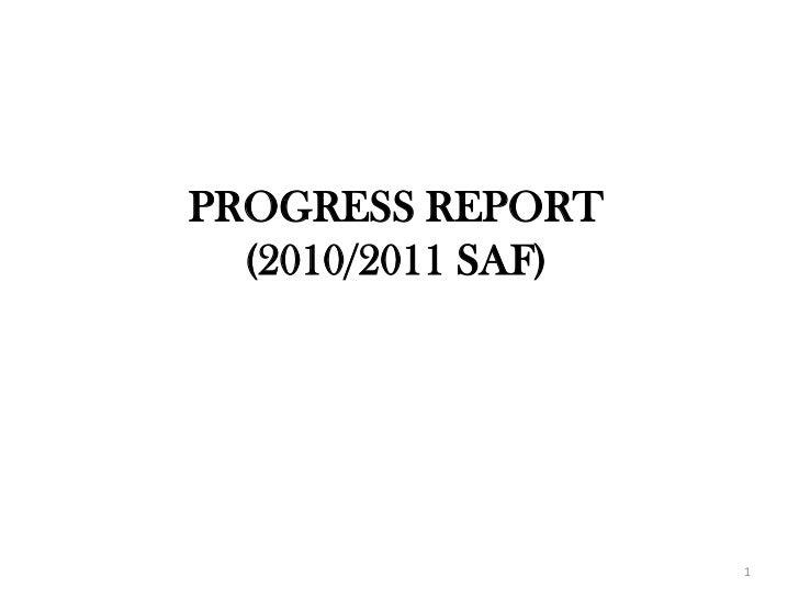 PROGRESS REPORT  (2010/2011 SAF)                    1