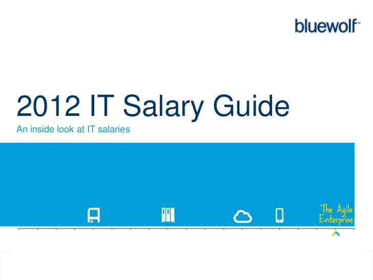 2012 IT Salary GuideAn inside look at IT salaries                                1