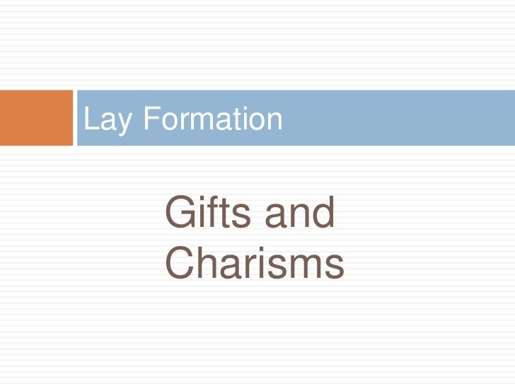 Lay Formation     Gifts and     Charisms