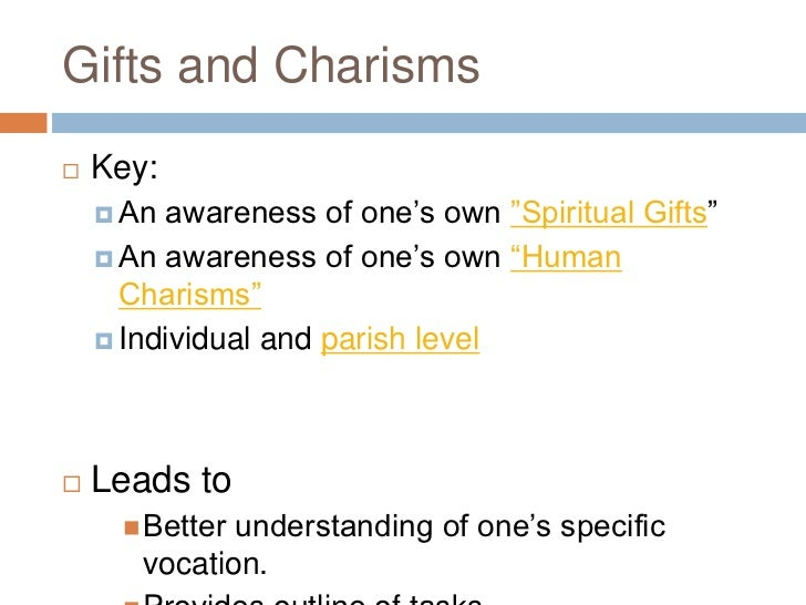 """Gifts and Charisms   Key:     An awareness of one's own """"Spiritual Gifts""""     An awareness of one's own """"Human      Cha..."""