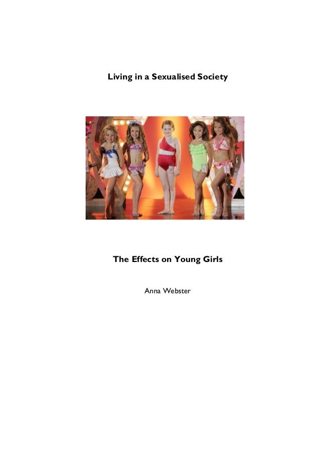 Living in a Sexualised Society The Effects on Young Girls         Anna Webster
