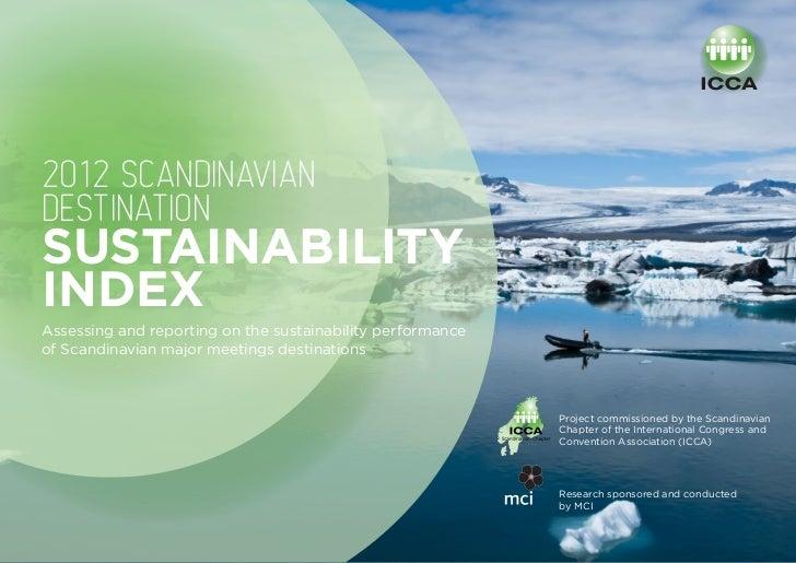 2012 SCANDINAVIANDESTINATIONSUSTAINABILITYINDEXAssessing and reporting on the sustainability performanceof Scandinavian ma...
