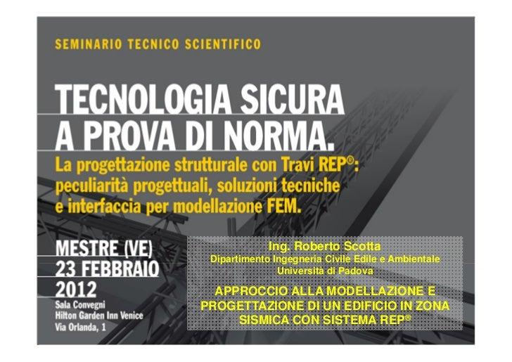 Ing. Roberto Scotta Dipartimento Ingegneria Civile Edile e Ambientale               Università di Padova  APPROCCIO ALLA M...
