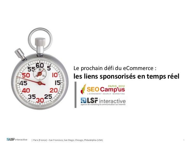 Le prochain défi du eCommerce :                                          les liens sponsorisés en temps réel| Paris (Franc...