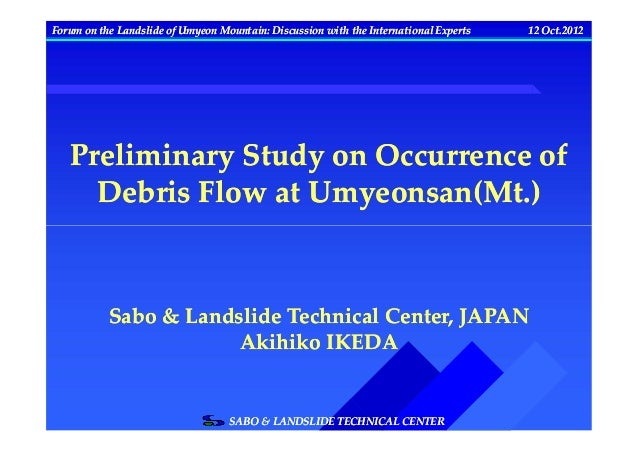 Forum on the Landslide of Umyeon Mountain: Discussion with the International Experts   12 Oct.2012   Preliminary Study on ...