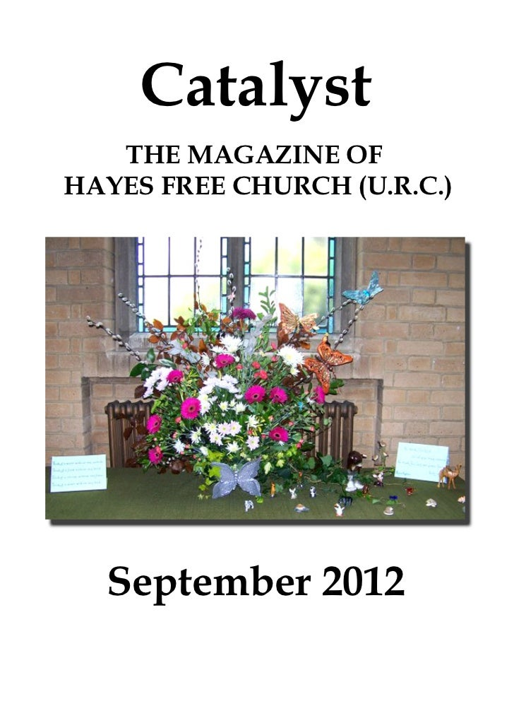 Catalyst   THE MAGAZINE OFHAYES FREE CHURCH (U.R.C.)  September 2012