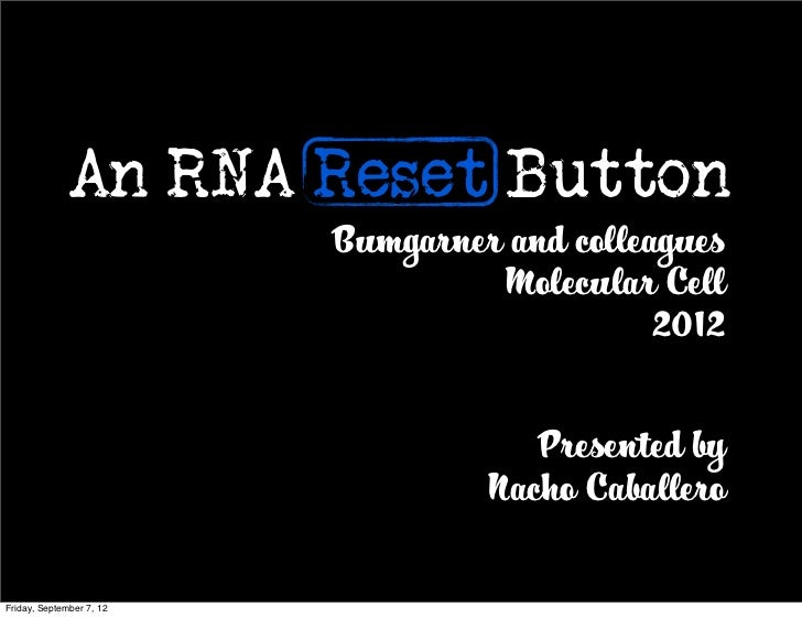 An RNA Reset Button                          Bumgarner and colleagues                                   Molecular Cell    ...