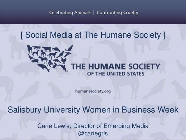 [ Social Media at The Humane Society ]Salisbury University Women in Business Week       Carie Lewis, Director of Emerging ...